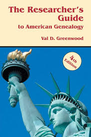 The Researcher's Guide to American Genealogy by Val Greenwood